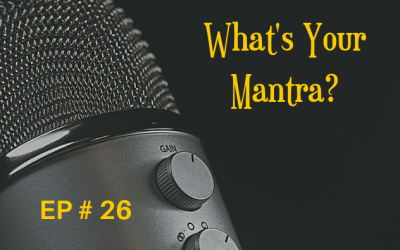 What's Your Mantra EP 26