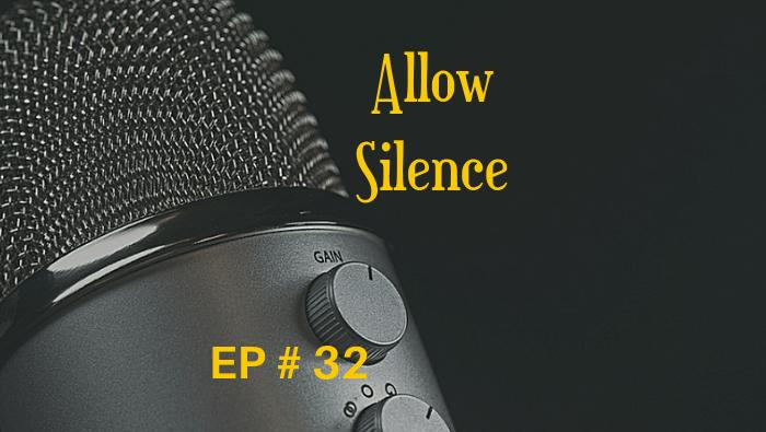 Allow Silence EP 32