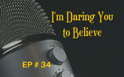 I'm Daring You To Believe EP 34
