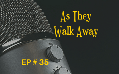 As They Walk Away EP 35