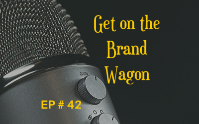 Get on the Brand Wagon EP 42