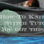 How To Knit – Purl Stitch Tutorial