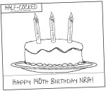 Half-Cocked: Happy Birthday NRA! Burning the candles of doom…