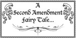 A Second Amendment Fairy Tale