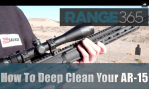How To Deep Clean Your AR-15 [VIDEO]
