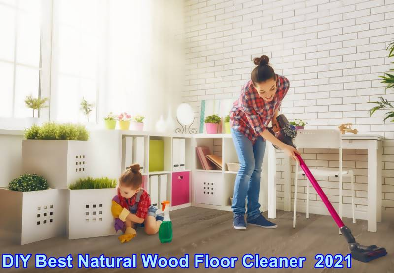 Best Natural Wood Floor Cleaner