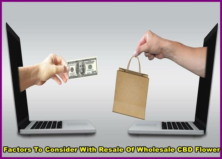 Factors To Consider With Resale Of Wholesale CBD Flower