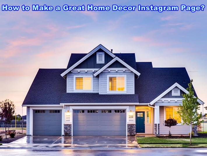How to Make a Great Home Decor Instagram Page