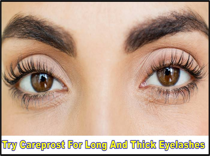 Try Careprost For Long And Thick Eyelashes