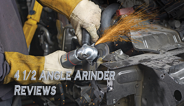 4.5 Angle Grinder Reviews And The 4 1/2 Angle Grinder Buying Guide