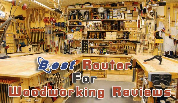 Best router for woodworking reviews
