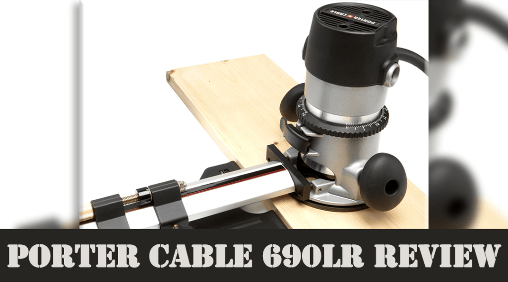 Porter Cable 690LR Review