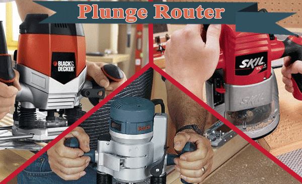 How To Use A Plunge Router For The Best Working Worker