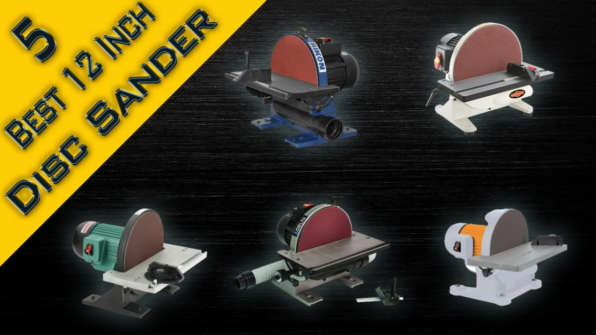 5 Best 12 Inch Disc Sander Review and Buying Guide