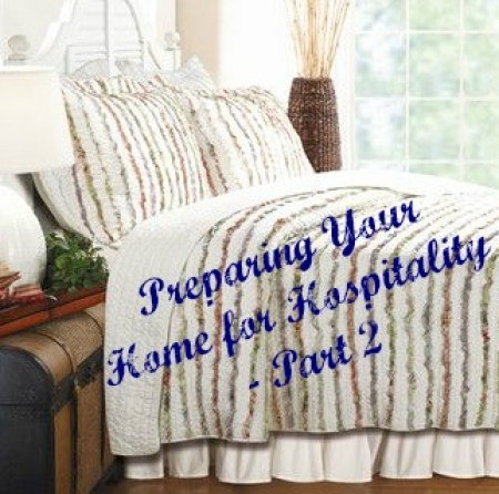 Preparing Your Home for Hospitality - Part 2