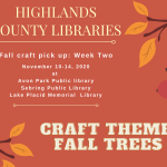 """November craft bags for week two will be available November 10-14, 2020 during normal library operating hours. The second week's theme will be a craft of """"fall trees."""" Each bag/kit will contain the suppliesand instructionsfor the craft along with related book titles, snacks, and additional resources that tie into the craft! We can't wait to see your crafting creations. Use #highlandscountylibrariesfallcrafts to share your final products!"""