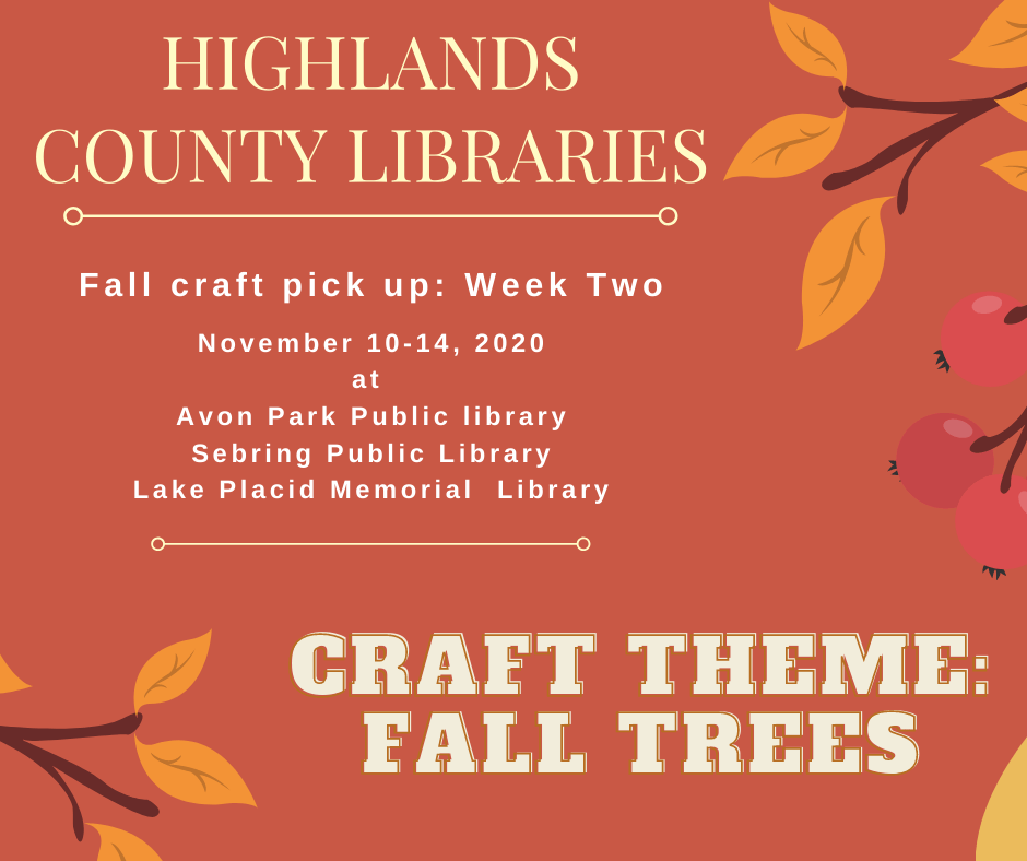 "November craft bags for week two will be available November 10-14, 2020 during normal library operating hours. The second week's theme will be a craft of ""fall trees."" Each bag/kit will contain the supplies and instructions for the craft along with related book titles, snacks, and additional resources that tie into the craft! We can't wait to see your crafting creations. Use #highlandscountylibrariesfallcrafts to share your final products!"