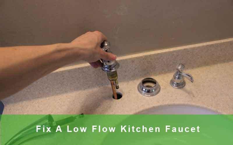fix a low flow kitchen faucet