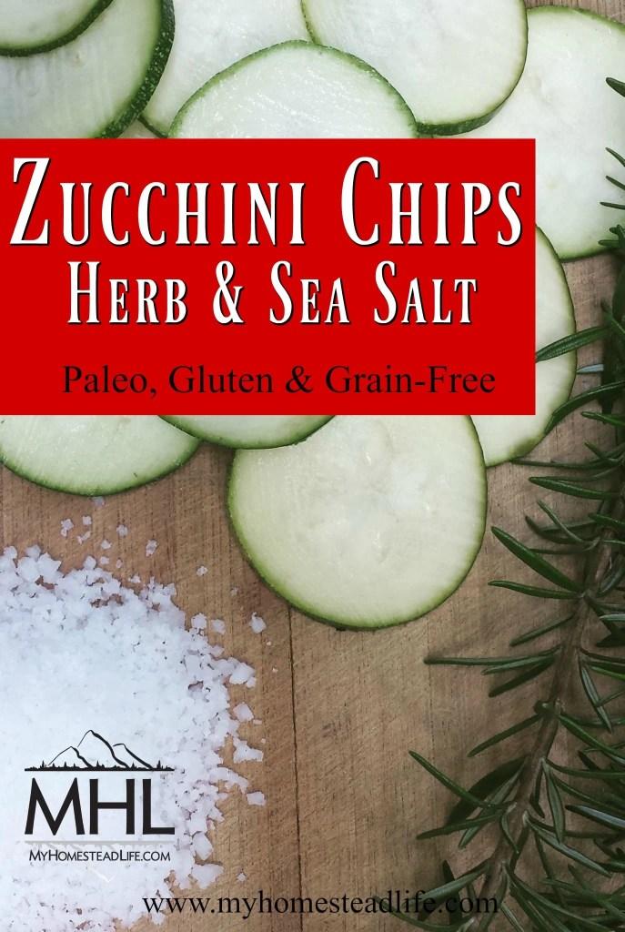 Zucchini Chips- Herb & Sea Salt. Easy and delicious. Paleo, Gluten & Grain-Free