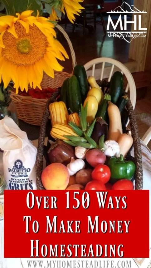 Over 150 Ways to Make Money Homesteading