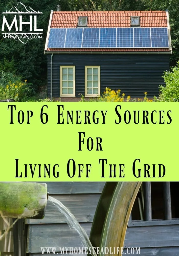 Top 6 Energy Sources For Living Off The Grid