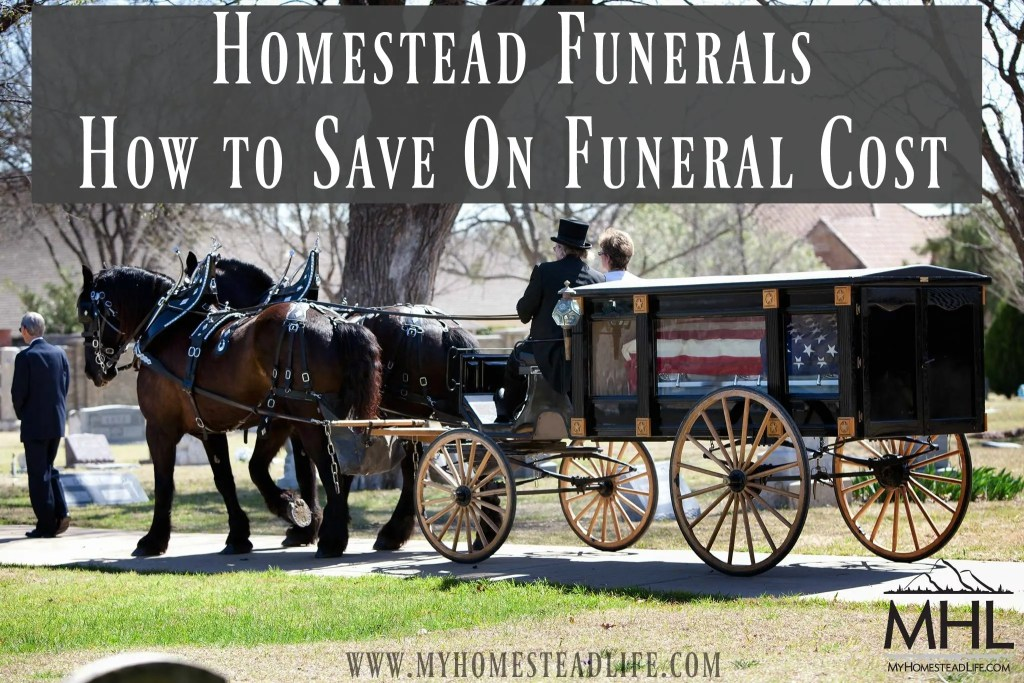 Homestead Funerals- How To Save On Funeral Cost