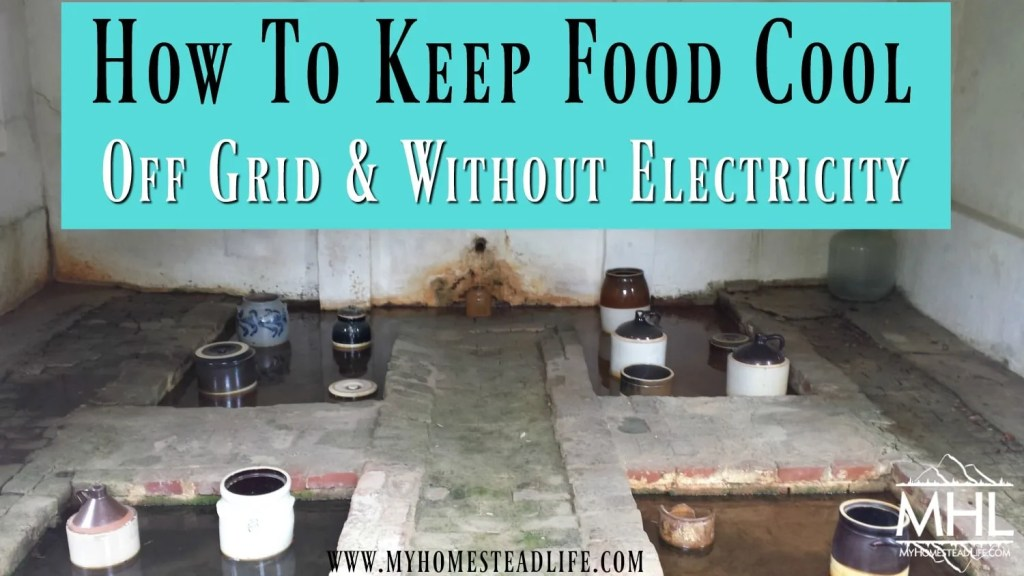 How To Keep Food Cool Off Grid & Without Electricity