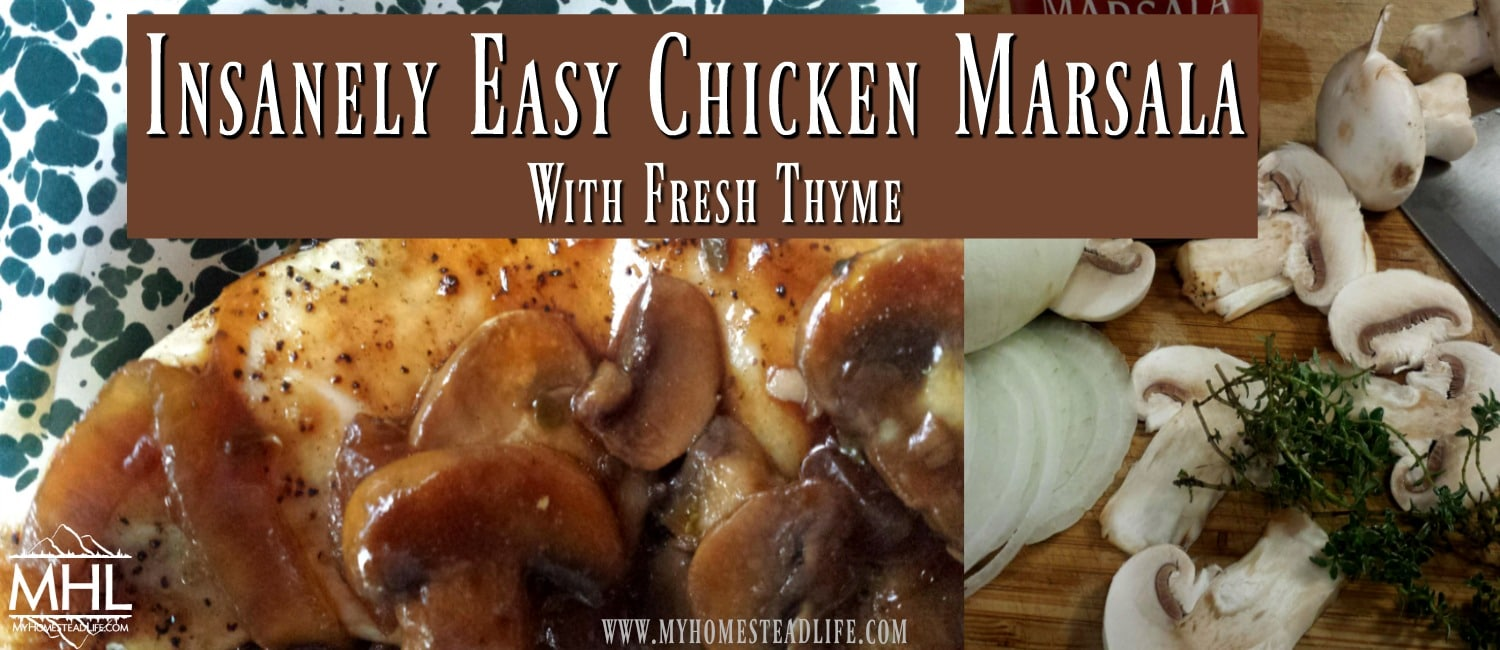 Insanely Easy Chicken Marsala Recipe With Fresh Thyme