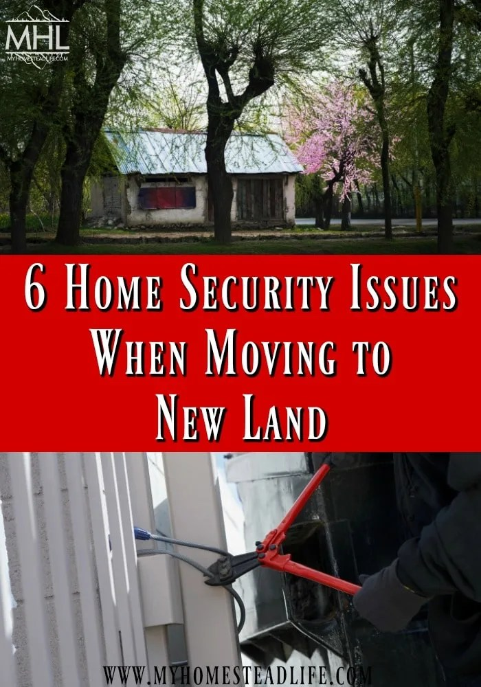 6 Home Security Issues When Moving to New Land