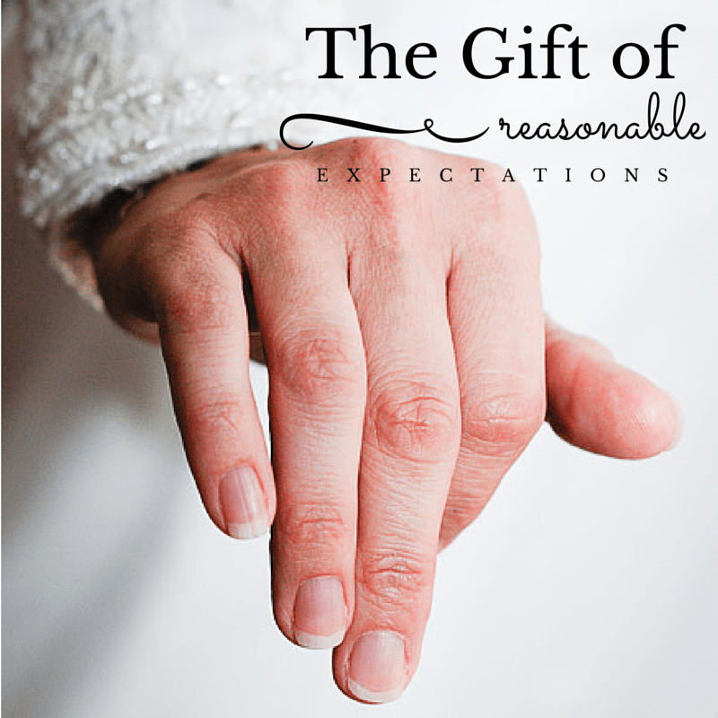 The Gift of Reasonable Expectations