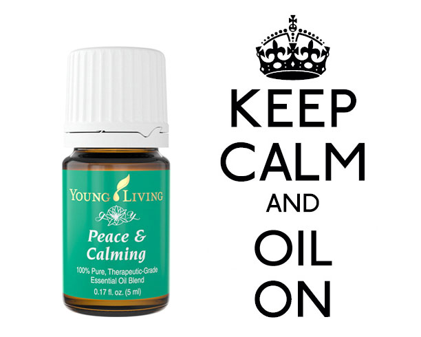 Keep Calm and Oil On with Peace and Calming Essential Oil Blend from Young Living