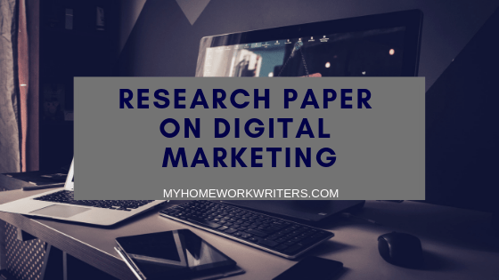 Research Paper on Digital Marketing Unraveled