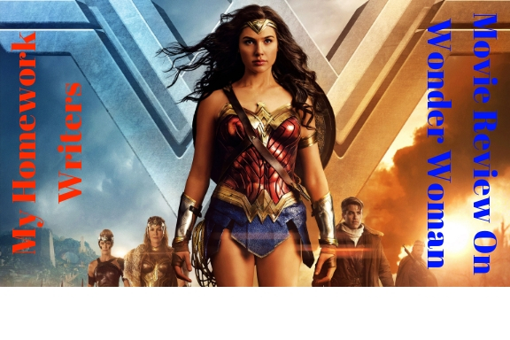 A Crystal Movie Review Guide with a Sample | Wonder Woman Review | Assignment Assist Experts