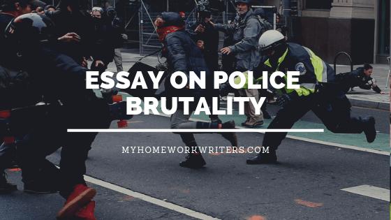 Essay on Police Brutality   Websites for Essays   Homework Solutions