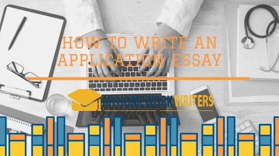 How To Write An Application Essay