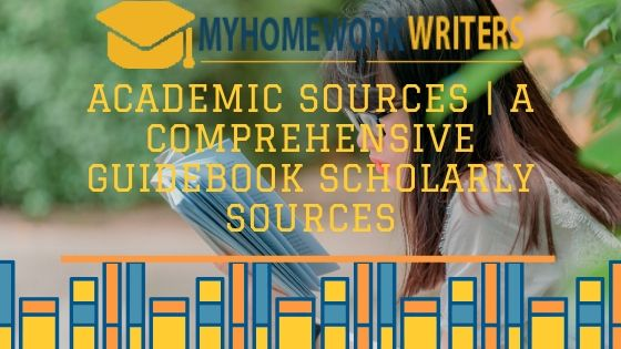 Academic Sources | A Comprehensive Guidebook Scholarly Sources