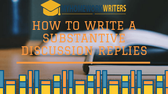 How to Write a Substantive Discussion Replies