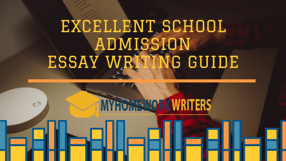 Excellent School Admission Essay Writing Guide