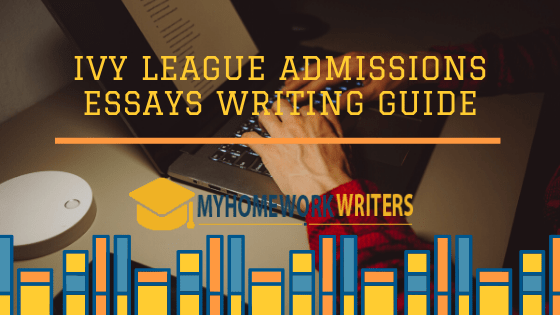 Ivy League Admissions Essays Writing Guide