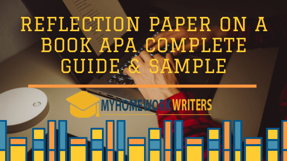 Reflection Paper on a Book APA Complete Guide & Sample
