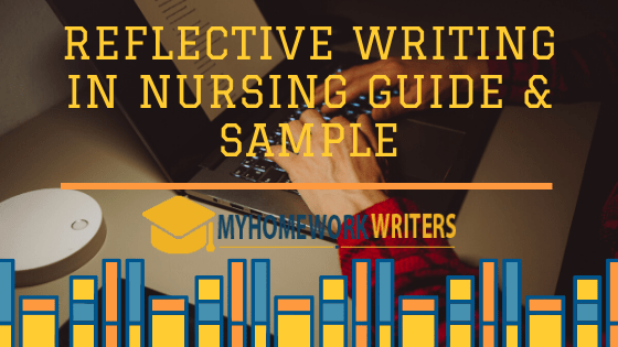 Reflective Writing in Nursing Guide & Sample