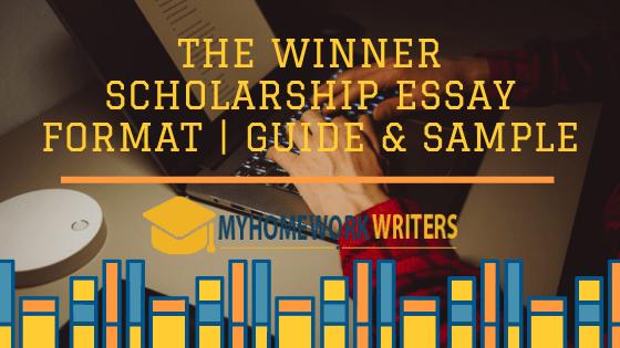 The Winner Scholarship Essay Format   Guide & Sample