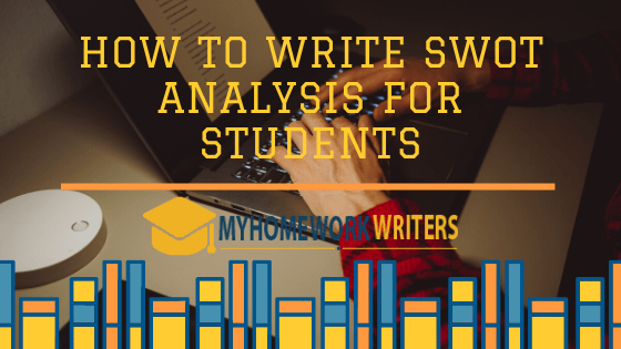 How to Write SWOT Analysis for Students