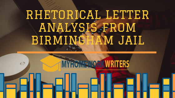 Rhetorical Letter Analysis from Birmingham Jail