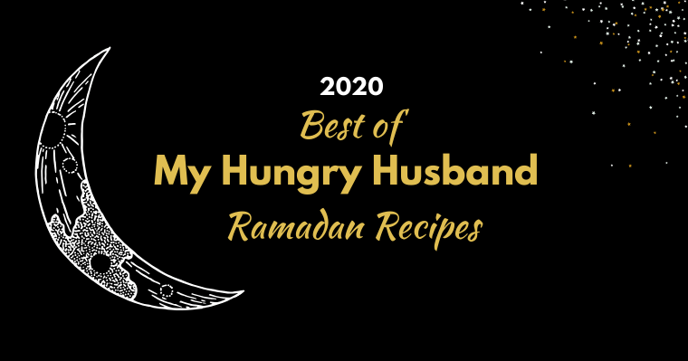 Best of My Hungry Husband Ramadan Recipes 2020 – Free PDF Download