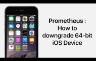 Downgrade 64bit iOS devices using prometheus