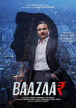 Baazaar 2018 DVDRip 999Mb Full Hindi Movie Download 720p Watch Online Full Movie Download bolly4u