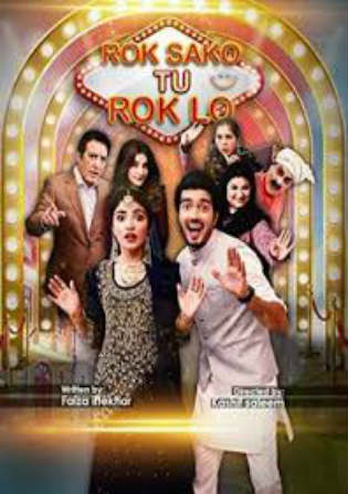 Rok Sako To Rok Lo 2018 WEBRip 750MB Urdu 720p ESub Watch Online Full Movie Download bolly4u