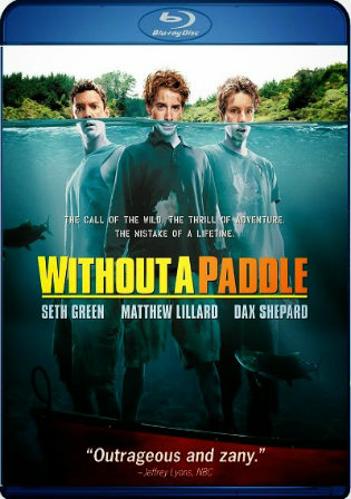 Without A Paddle 2004 BRRip 750Mb Hindi Dual Audio 720p Watch Online Full Movie Download bolly4u