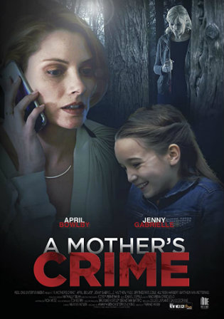 A Mothers Crime 2017 WEBRip 650MB Hindi Dual Audio 720p Watch Online Full Movie Download bolly4u